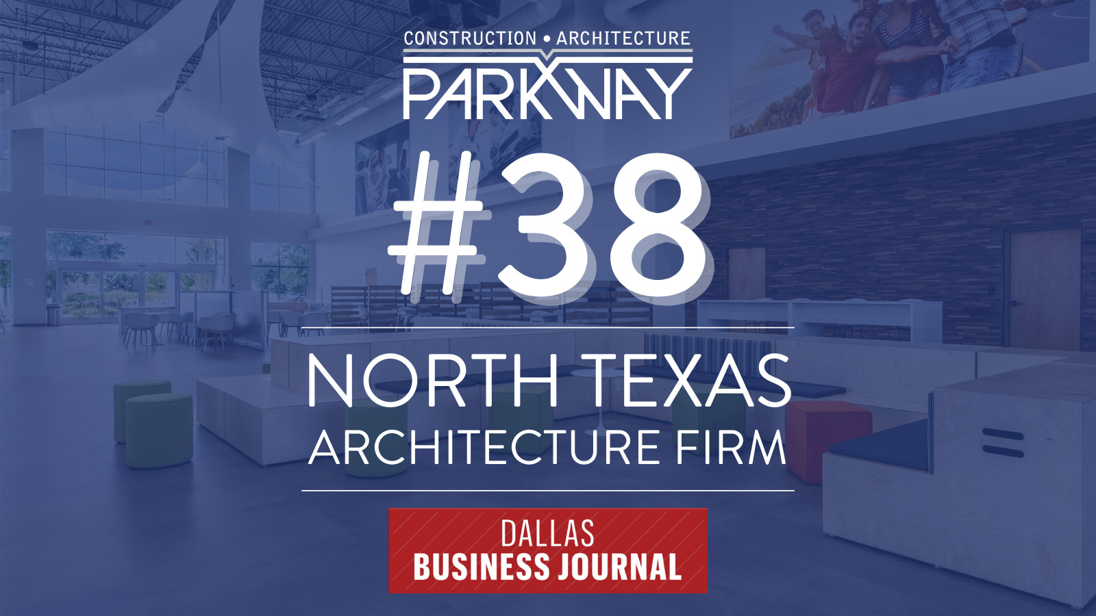 Parkway Named Top Architecture Firm by Dallas Business Journal